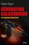 Frédéric Ploquin - Génération Kalachnikov - Les nouveaux gangsters.