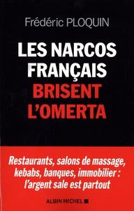 Frédéric Ploquin - Les narcos français brisent l'omerta.