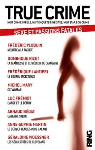 Frédéric Ploquin et Anne-Sophie Martin - True crime - Tome 2, Sexe et passions fatales.