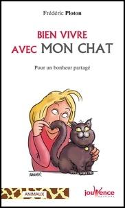Frédéric Ploton - Bien vivre avec son chat - Pour un bonheur partagé.