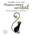 Frédéric Ploton - Heureux comme mon chat - Petit traité de sagesse féline à l'usage des humains.