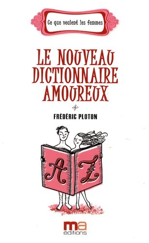 Frédéric Ploton - Le nouveau dictionnaire amoureux.