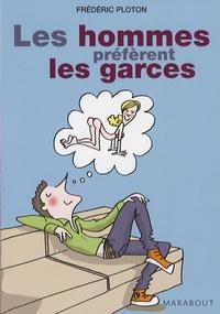 Frédéric Ploton - Les hommes préfèrent les garces - Journal d'un garce addict repenti.