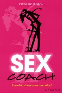 Frédéric Ploton - Sex Coach - Ensemble, réinventez votre sexualité !.
