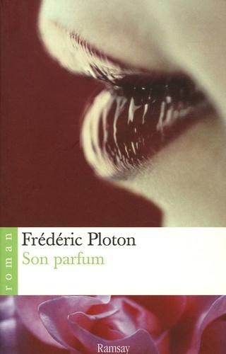 Frédéric Ploton - Son parfum.