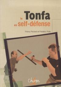 Frédéric Polla et Thierry Peclard - Le tonfa en self-défense.