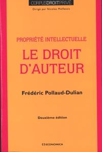 Frédéric Pollaud-Dulian - Le droit d'auteur - Propriété intellectuelle.