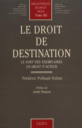 Le droit de destination. Le sort des exemplaires en droit d'auteur