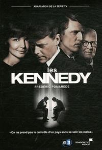 Frédéric Pomarède - Les Kennedy.