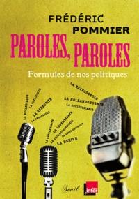 Frédéric Pommier - Paroles, paroles - Formules de nos politiques.