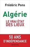 Frédéric Pons - Algérie, le vrai état des lieux.