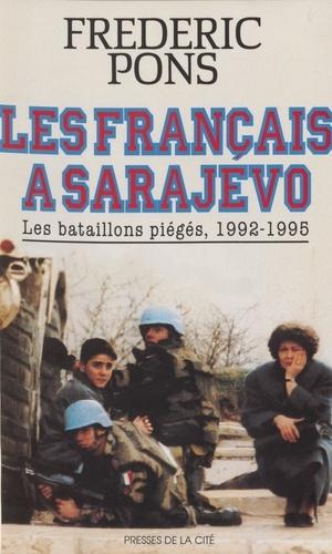 LES FRANCAIS A SARAJEVO. - Frédéric Pons - Format PDF - 9782258128613 - 8,99 €
