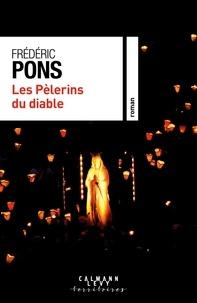 Frédéric Pons - Les Pèlerins du diable.