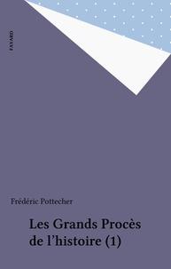Frédéric Pottecher - Les Grands Procès de l'histoire (1).