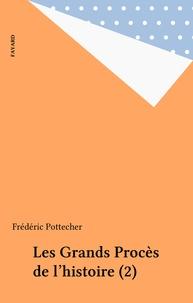 Frédéric Pottecher - Les Grands Procès de l'histoire (2).