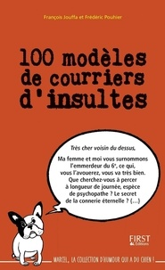 Frédéric Pouhier et François Jouffa - 100 modèles de courriers d'insultes.