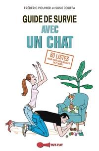 Frédéric Pouhier et Susie Jouffa - Guide de survie avec un chat.