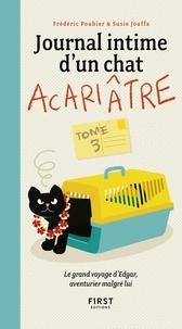 Frédéric Pouhier et Susie Jouffa - Journal intime d'un chat acariâtre Tome 3 : Le grand voyage d'Edgar, aventurier malgré lui.