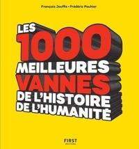 Frédéric Pouhier et François Jouffa - Les 1000 meilleures vannes de l'humanité.