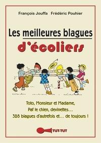 Frédéric Pouhier et François Jouffa - Les meilleures blagues d'écoliers.