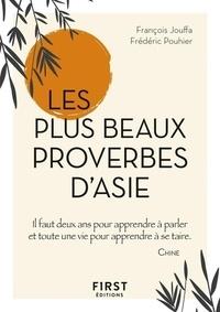 Frédéric Pouhier et François Jouffa - Les plus beaux proverbes d'Asie.