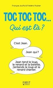 Frédéric Pouhier et François Jouffa - Toc toc toc... Qui est là ? - des centaines de TOC TOC TOC hilarants.