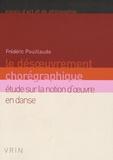 Frédéric Pouillaude - Le désoeuvrement chorégraphique - Etude sur la notion d'oeuvre en danse.