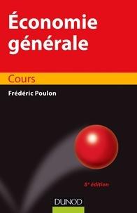 Frédéric Poulon - Economie générale - 8e éd. - Cours.