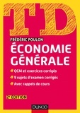 Frédéric Poulon - Economie générale - QCM et exercices corrigés, 9 sujets d'examen corrigés, avec rappel des cours.