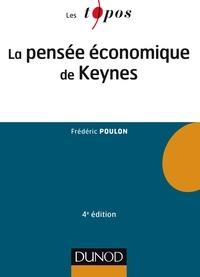 Frédéric Poulon - La pensée économique de Keynes - 4e éd..