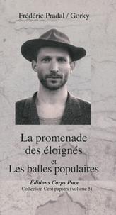 Frédéric Pradal - La promenade des éloignés et Les balles populaires.