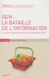 Frédéric Prat - OGM : la bataille de l'information - Des veilles citoyennes pour des choix technologiques éclairés.