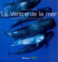 Frédéric Presles - Le ventre de la mer - Rencontres avec le monde sous-marin.
