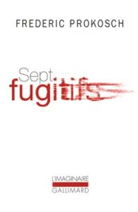 Frederic Prokosch - Sept fugitifs.