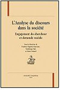 Frédéric Pugnière-Saavedra et Frédérique Sitri - L'analyse du discours dans la société - Engagement du chercheur et demande sociale.