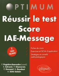 Frédéric Pugnière-Saavedra et Emmanuelle Calvarin - Réussir le test Score IAE-Message.