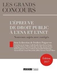 Frédéric Puigserver - L'épreuve de droit public à l'ENA et l'INET - Nouveaux sujets avec corrigés.