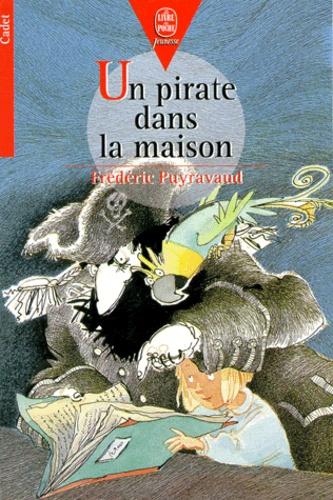 Frédéric Puyravaud - Un pirate dans la maison.