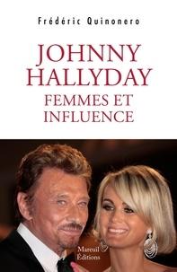 Frédéric Quinonero - Johnny Hallyday - Femmes et influence.