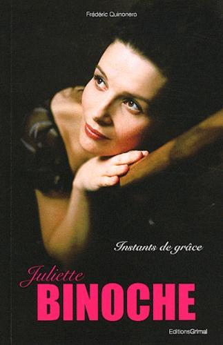 Frédéric Quinonero - Juliette Binoche - Instants de grâce.