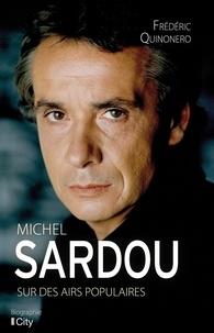 Frédéric Quinonero - Michel Sardou, sur des airs populaires.