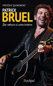 Livres Android à télécharger gratuitement Patrick Bruel  - Des refrains à notre histoire (French Edition) par Frédéric Quinonero 9782809826944