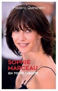 Frédéric Quinonero - Sophie Marceau en toute liberté.