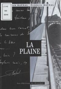 Frédéric Raynal et Patrick Raynal - La plaine.