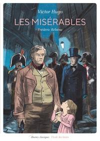 Frédéric Rébéna et Victor Hugo - Les misérables.