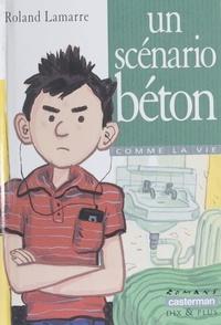 Frédéric Rébéna et Roland Lamarre - Un scénario béton.