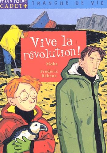 Vive la révolution ! - Frédéric Rébéna, Moka