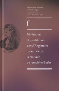 Frédéric Regard - Féminisme et prostitution dans l'Angleterre du XIXe siècle : la croisade de Josephine Butler.