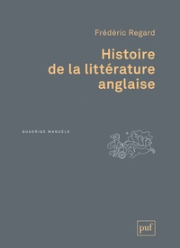 Frédéric Regard - Histoire de la littérature anglaise.