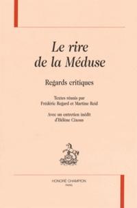 Frédéric Regard et Martine Reid - Le rire de la Méduse - Regards critiques.